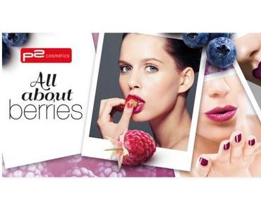p2 Limited Edition: All about berries