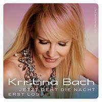 Kristina Bach - Jetzt Geht Die Nacht Erst Los