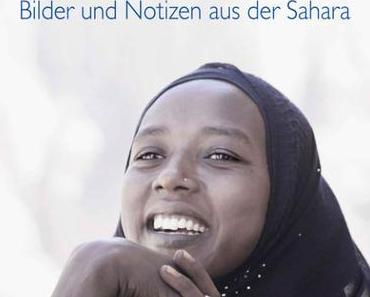 """Stille und Sturm ‒ Der Bildband im """"Auge der Zeit"""" über die gefährdeten Sahara-Kulturen"""