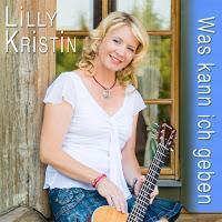 Lilly Kristin - Was Kann Ich Geben