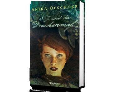 Oeschger, Anika: E. J.  und das Drachenmal