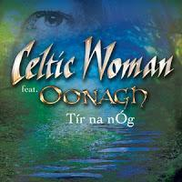 Celtic Woman feat. Oonagh - Tir Na Nog