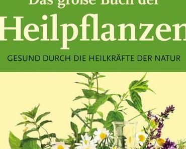 Buchverlosung: Das große Buch der Heilpflanzen - Gesund durch die Heilkräfte der Natur von Apotheker M. Pahlow