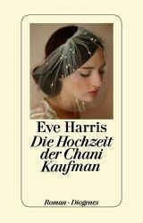 Eve Harris. Die Hochzeit der Chani Kaufman