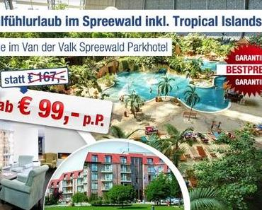 Tropical Islands: Familien-Auszeit im Spreewald