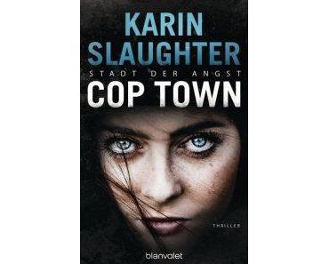 "[Rezension] Karin Slaughter – ""Cop Town: Stadt der Angst"""