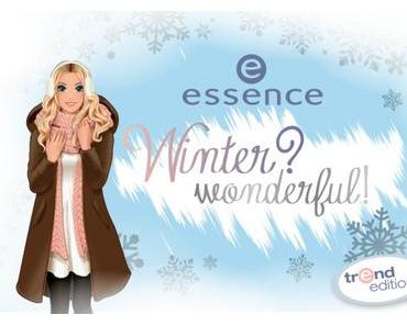 essence TE winter? wonderful! Dezember 2015 – Preview