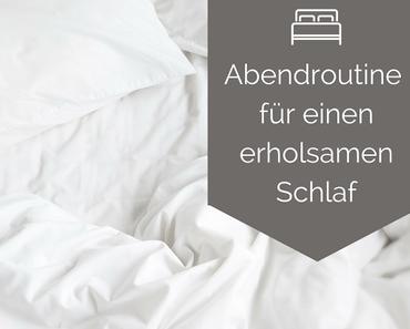 ABENDROUTINE FÜR EINEN ERHOLSAMEN SCHLAF