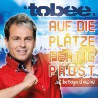 Tobee - Auf Die Plätze Fertig Prost (Auf Den Bergen Ist Was Los)