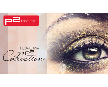 p2 LE I LOVE MY p2 Collection Dezember 2015 – Preview