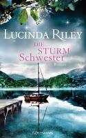 Rezension: Die Sturmschwester - Lucinda Riley