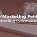 Online Marketing Fehler vermeiden sollte [Teil