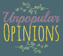 [TAG] Unpopular Opinions