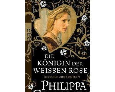 Die Königin der Weißen Rose | Philippa Gregory