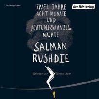 """[Rezension] """"Zwei Jahre, acht Monate und achtundzwanzig Nächte"""", Salman Rushdie (der Hörverlag)"""