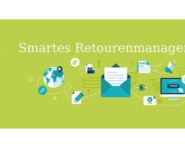 So managen Onlinehändler den Retourenprozess effizient!
