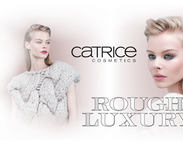 "[Vorschau] Catrice LE ""Rough Luxury"""