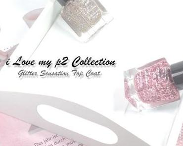 I love my p2 Collection – Top Coats