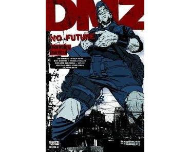 Brian Wood / Ryan Kelly: DMZ # 08 No Future. Reise ans Ende einer Manhattaner Nacht