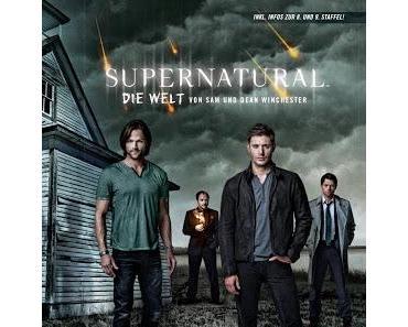 {Rezension} Supernatural: Die Welt von Sam und Dean Winchester