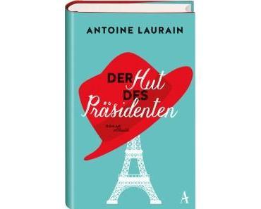 "[Rezension] Antoine Laurain – ""Der Hut des Präsidenten"""
