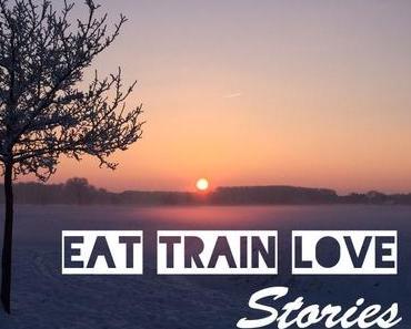 EAT TRAIN LOVE Stories: Die Schönheit in Schicksalsschlägen erkennen