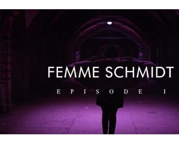 FEMME SCHMIDT – RAW Story (Episode I) [Video] // + Tourdaten