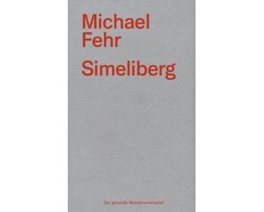 Rezension: Michael Fehr – Simeliberg (Der gesunde Menschenversand, 2015)
