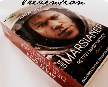 "Gastrezension | ""Der Marsianer"" - Andy Weir"