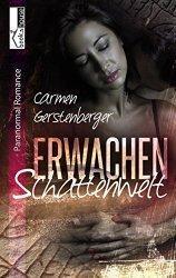 Rezension - Carmen Gerstenberger - Erwachen - Schattenwelt 1