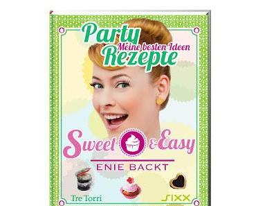 Rezension: Sweet & Easy Enie Backt - Party Rezepte