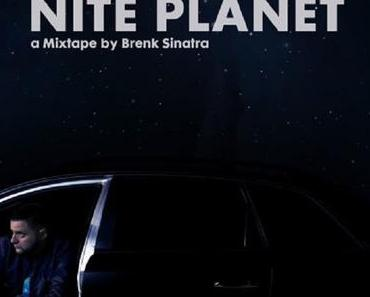 NITE PLANET – a Mixtape by Brenk Sinatra // free download