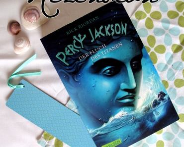 "Rezension | ""Percy Jackson - Der Fluch des Titanen"" - Rick Riordan"