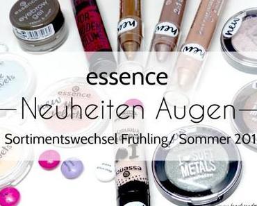 essence Sortimentswechsel Frühling/ Sommer 2016 Neuheiten Augen – Review + Swatches