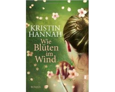 [Rezension] Wie Blüten im Wind von Kristin Hannah