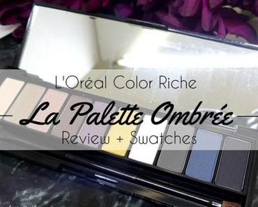 L'Oréal Color Riche La Palette Ombrée – Review + Swatches