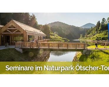 Seminare im Naturpark Ötscher-Tormäuer