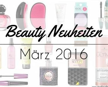 Beauty Neuheiten März 2016 – Preview