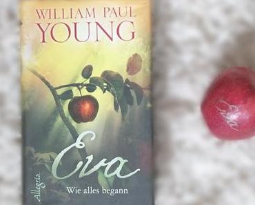 Rezension: Eva - Wie alles begann von William Paul Young