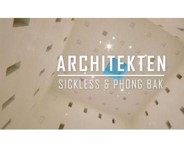 Sickless & Phong Bak – Architekten (prod. by Patchworks) (official Video)