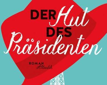 Rezension: Der Hut des Präsidenten von Antoine Laurain