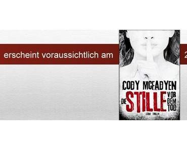 """Vorgemerkt: """"Die Stille vor dem Tod"""" von Cody McFadyen"""