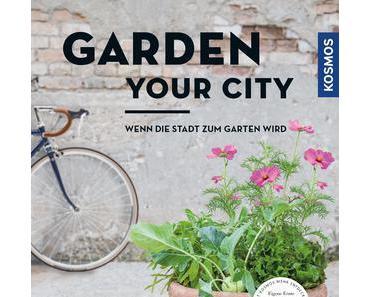 garden your city – mach die stadt essbar