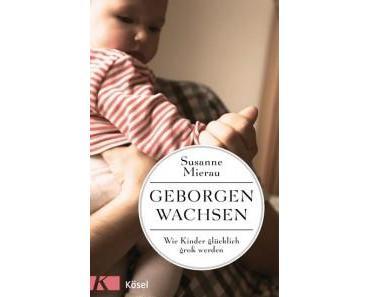 """Gewinnspiel """"Geborgen wachsen"""" von Susanne Mierau"""