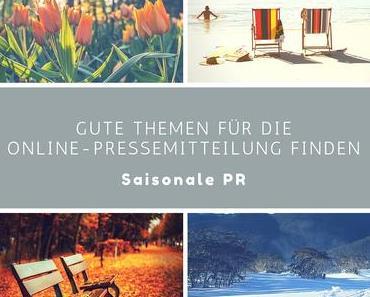 Gute Themen für die Online-Pressemitteilung finden: Saisonale PR