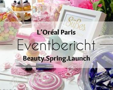 L'Oréal Paris Beauty.Spring.Launch – Eventbericht