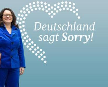 Deutschland sagt Sorry! Bundesarbeitsministerium entschuldigt sich leider nicht.
