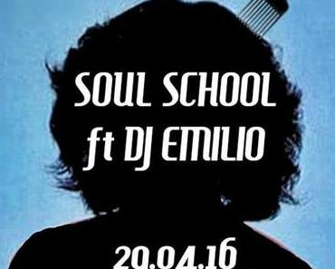 Veranstaltungstipp: SOUL SCHOOL ft DJ EMILIO am 29.04.16 im Stuttgarter Bergamo