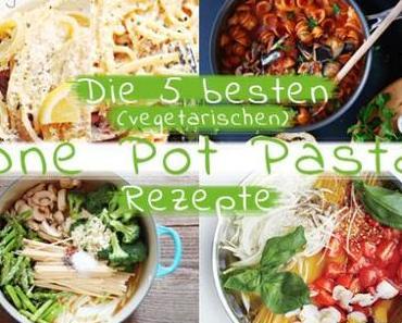Die 5 besten (vegetarischen) One Pot Pasta Rezepte