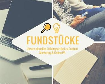 Unsere Lieblings-Fundstücke zu Online-PR und Content Marketing
